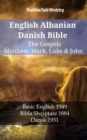 English Albanian Danish Bible - The Gospels - Matthew, Mark, Luke & John : Basic English 1949 - Bibla Shqiptare 1884 - Dansk 1931 - eBook