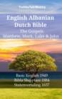 English Albanian Dutch Bible - The Gospels - Matthew, Mark, Luke & John : Basic English 1949 - Bibla Shqiptare 1884 - Statenvertaling 1637 - eBook