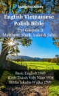 English Vietnamese Polish Bible - The Gospels II - Matthew, Mark, Luke & John : Basic English 1949 - Kinh Thanh Viet Nam 1934 - Biblia Jakuba Wujka 1599 - eBook