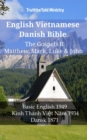 English Vietnamese Danish Bible - The Gospels II - Matthew, Mark, Luke & John : Basic English 1949 - Kinh Thanh Viet Nam 1934 - Dansk 1871 - eBook