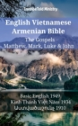 English Vietnamese Armenian Bible - The Gospels - Matthew, Mark, Luke & John : Basic English 1949 - Kinh Thanh Viet Nam 1934 - Ô±Õ½Õ¿Õ¾Õ¡Õ®Õ¡Õ·Õ¸Ö'Õ¶Õ¹ 1910 - eBook