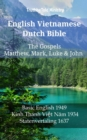 English Vietnamese Dutch Bible - The Gospels - Matthew, Mark, Luke & John : Basic English 1949 - Kinh Thanh Viet Nam 1934 - Statenvertaling 1637 - eBook