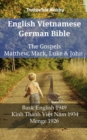 English Vietnamese German Bible - The Gospels - Matthew, Mark, Luke & John : Basic English 1949 - Kinh Thanh Viet Nam 1934 - Menge 1926 - eBook