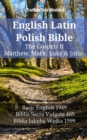 English Latin Polish Bible - The Gospels II - Matthew, Mark, Luke & John : Basic English 1949 - Biblia Sacra Vulgata 405 - Biblia Jakuba Wujka 1599 - eBook