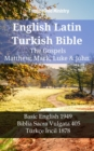English Latin Turkish Bible - The Gospels - Matthew, Mark, Luke & John : Basic English 1949 - Biblia Sacra Vulgata 405 - Turkce Incil 1878 - eBook