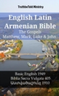 English Latin Armenian Bible - The Gospels - Matthew, Mark, Luke & John : Basic English 1949 - Biblia Sacra Vulgata 405 - Ô±Õ½Õ¿Õ¾Õ¡Õ®Õ¡Õ·Õ¸Ö'Õ¶Õ¹ 1910 - eBook