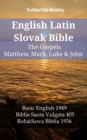 English Latin Slovak Bible - The Gospels - Matthew, Mark, Luke & John : Basic English 1949 - Biblia Sacra Vulgata 405 - Rohackova Biblia 1936 - eBook