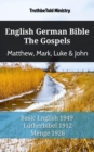 English German Bible - The Gospels - Matthew, Mark, Luke & John : Basic English 1949 - Lutherbibel 1912 - Menge 1926 - eBook
