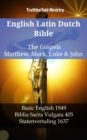 English Latin Dutch Bible - The Gospels - Matthew, Mark, Luke & John : Basic English 1949 - Biblia Sacra Vulgata 405 - Statenvertaling 1637 - eBook