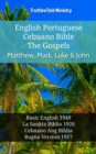 English Esperanto Cebuano Bible - The Gospels - Matthew, Mark, Luke & John : Basic English 1949 - La Sankta Biblio 1926 - Cebuano Ang Biblia, Bugna Version 1917 - eBook