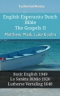 English Esperanto Dutch Bible - The Gospels II - Matthew, Mark, Luke & John : Basic English 1949 - La Sankta Biblio 1926 - Lutherse Vertaling 1648 - eBook