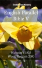 English Parallel Bible V : Webster's 1833 - World English 2000 - eBook