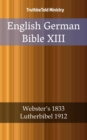 English German Bible XIII : Webster's 1833 - Lutherbibel 1912 - eBook