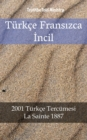 Turkce Fransızca Incil : 2001 Turkce Tercumesi - La Sainte 1887 - eBook