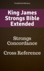 King James Strongs Bible Extended : Strongs Concordance - Cross Reference - eBook