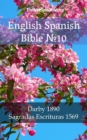 "English Spanish Bible â""–10 : Darby 1890 - Sagradas Escrituras 1569 - eBook"