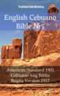 "English Cebuano Bible â""–5 : American Standard 1901 - Cebuano Ang Biblia, Bugna Version 1917 - eBook"