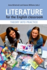 Literature for the English Classroom : Theory into Practice - Book