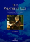 Weather's Face : Features of Science in the Story of Vilhelm Bjerknes & the Bergen School of Meteorology - Book