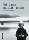Fish, Coast & Communities : A History of Norway - Book