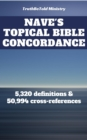 Nave's Topical Bible Concordance : 5,320 definitions and 50.994 cross-references - eBook