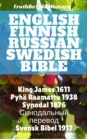 English Finnish Russian Swedish Bible : King James 1611 - Pyha Raamattu 1938 - Синодольныи Перевод 1876 - Svensk Bibel 1917 - eBook