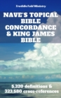 Nave's Topical Bible Concordance and King James Bible : 5,320 definitions and 323,580 cross-references - eBook