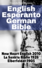 English Esperanto German Bible : New Heart English 2010 - La Sankta Biblio 1926 - Elberfelder 1905 - eBook