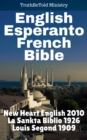 English Esperanto French Bible : New Heart English 2010 - La Sankta Biblio 1926 - Louis Segond 1909 - eBook