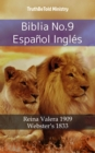 Biblia No.9 Espanol Ingles : Reina Valera 1909 - Webster's 1833 - eBook