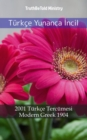 Turkce Yunanca Incil : 2001 Turkce Tercumesi - Modern Greek 1904 - eBook