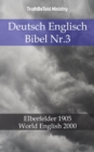 Deutsch Englisch Bibel Nr.3 : Elberfelder 1905 - World English 2000 - eBook