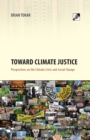 Toward Climate Justice : Perspectives on the Climate Crisis and Social Change - Book