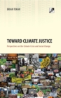 Toward Climate Justice : Perspectives on the Climate Crisis and Social Change - eBook