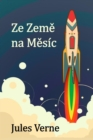 Ze Zeme na Mesic : From the Earth to the Moon, Czech edition - eBook