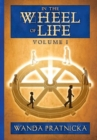 In the Wheel of Life : Volume 1 - Book