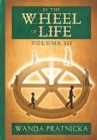 In the Wheel of Life : Volume 3 - Book
