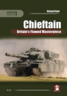 Chieftain : Britain's Flawed Masterpiece - Book