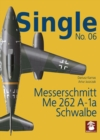 Single No. 06: Messerschmitt Me 262 A-1a SCHWALBE - Book