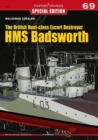 The British Hunt-Class Escort Destroyer HMS Badsworth - Book
