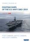 Fighting Ships of the U.S. Navy 1883-2019, Volume One, Part One : Aircraft Carriers, Fleet Carriers - Book