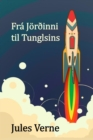 Fra Jorðinni til Tunglsins : From the Earth to the Moon, Icelandic edition - eBook