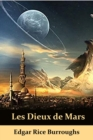 Les Dieux de Mars : The Gods of Mars, French edition - eBook