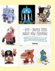 DIY Paper Toys : Make New Friends! - Book