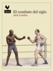 El combate del siglo : Narrativas - eBook