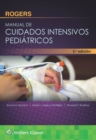 Rogers. Manual de cuidados intensivos pediatricos - Book