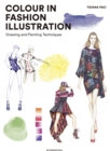 Colour in Fashion Illustration : Drawing and Painting Techniques - Book