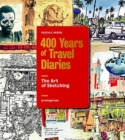 400 Years of Travel Diaries: The Art of Sketching - Book