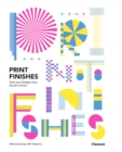 Print Finishes : Push your Designs from Good to Great - Book