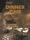 Dinner Time: New Restaurant Interior Design - Book